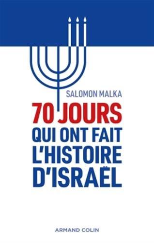 70 jours qui ont fait l'histoire d'Isral