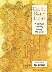 Celtic Daily Light: A Spiritual Journey Through the Year