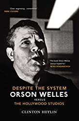 Despite The System: Orson Welles vs. the Hollywood Studios