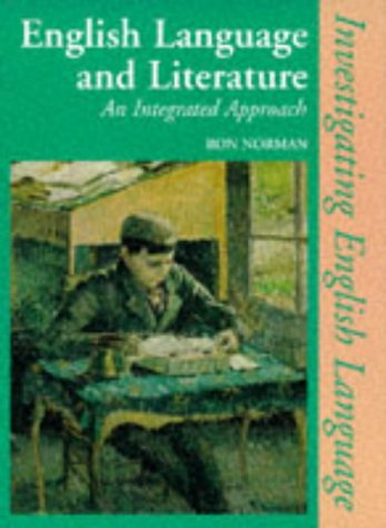 Investigating English Language - English Language and Literature: An Integrated Approach