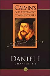 Calvin's Old Testament Commentaries: Daniel 1 (Chapters 1-6) Bk. 20 (Rutherford House Translation)