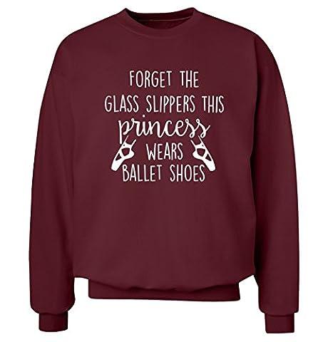 Vergessen das Glas Hausschuhe This Princess Wears Ballett Schuhe Sweatshirt XS-2X L Pullover Gr. Medium, Maroon