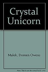 Crystal Unicorn by Doreen Owens Malek (1985-04-01)