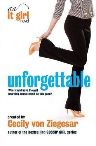 Unforgettable: An It Girl Novel by Cecily Von Ziegesar