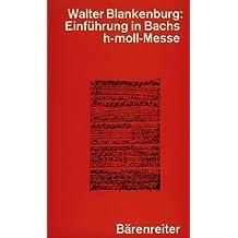 Einführung in Bachs h-moll-Messe: BWV 232