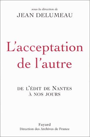 L'acceptation de l'autre - De l'Edit de Nantes à nos jours
