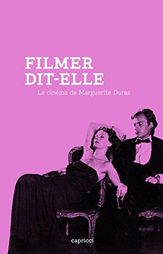 Lire un Filmer, dit-elle: Le cinéma de Marguerite Duras epub pdf