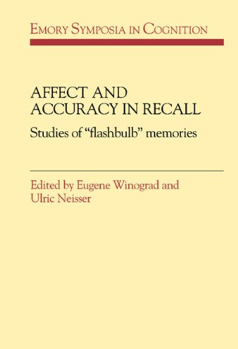 Affect and Accuracy in Recall Hardback: Studies of 'Flashbulb' Memories (Emory Symposia in Cognition)