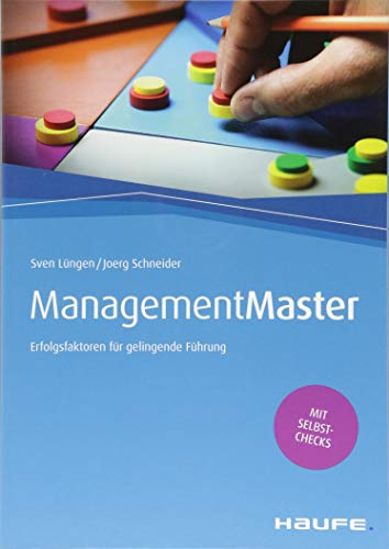 ManagementMaster: Erfolgsfaktoren für gelingende Führung (Haufe Fachbuch)