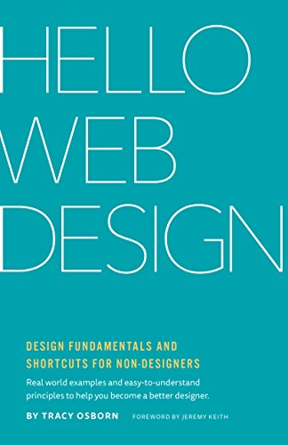 Hello Web Design: Design Fundamentals and Shortcuts for Non-Designers (English Edition)