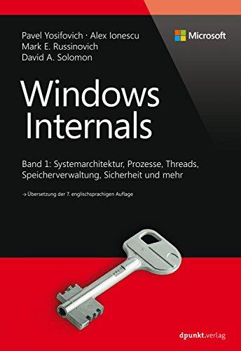 Windows Internals: Band 1: Systemarchitektur, Prozesse, Threads, Speicherverwaltung, Sicherheit und mehr (Developer Reference) (Desktop-speicher-geräte)