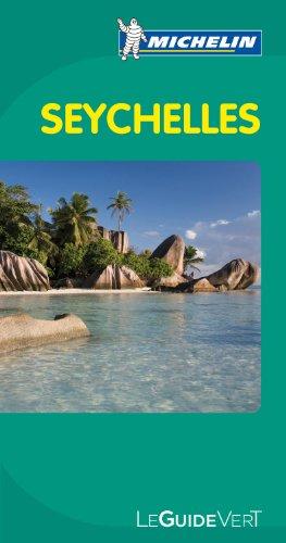 Guide Vert - SEYCHELLES (GUIDES VERTS/GROEN MICHELIN)