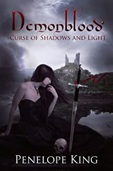 Curse of Shadows and Light (Demonblood Book 3) by [King, Penelope]