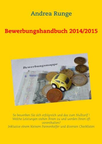 Bewerbungshandbuch 2014/2015: So bewerben Sie sich erfolgreich zum Nulltarif .