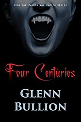 Four Centuries (Damned and Cursed Book 7)