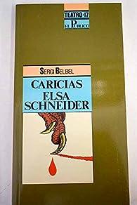 Caricias;Elsa schneider par Sergi Belbel