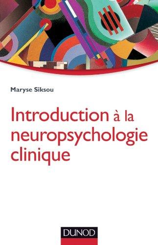 Introduction à la neuropsychologie clinique par Maryse Siksou