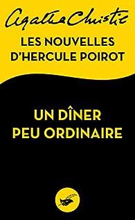 Les nouvelles d'Hercule Poirot - Un dîner peu ordinaire par Agatha Christie