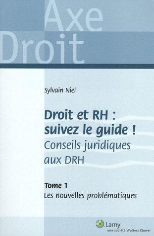 Droit et RH : suivez le guide ! Tome 1: Conseils juridiques aux DRH. Les nouvelles technologies.