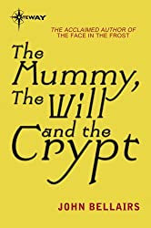 The Mummy, the Will and the Crypt: Johnny Dixon Book 2