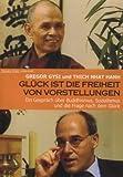Glück ist die Freiheit von Vorstellungen - Gregor Gysi und Tich Nhat Hanh