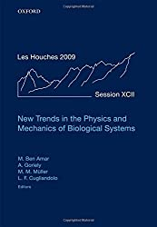 New Trends in the Physics and Mechanics of Biological Systems: Lecture Notes of the Les Houches Summer School: Volume 92, July 2009 (2011-05-26)