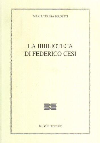 La biblioteca di Federico Cesi (Il bibliotecario) por Maria Teresa Biagetti