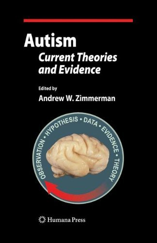 Autism: Current Theories and Evidence (Current Clinical Neurology) by A. W. Zimmerman (2008-10-15)