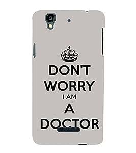 Fiobs Designer Phone Back Case Cover YU Yureka Plus :: Yu Yureka PlusYU5510A ( Don't Worry Am A Doctor Quotes )