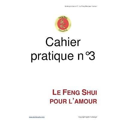 Cahier pratique n°3 - Le Feng Shui pour l'amour