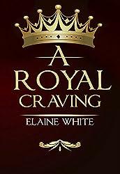 A Royal Craving (The Royal Series Book 1)