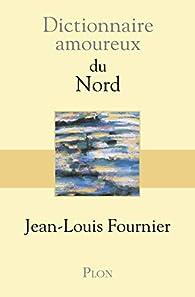 Dictionnaire amoureux du Nord par Jean-Louis Fournier