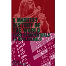[(A Marxist History of the World: From Neanderthals to Neoliberals)] [Author: Neil Faulkner] published on (April, 2013)