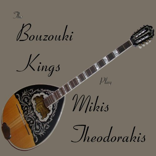 Bouzouki Kings Play Mikis Theodorakis