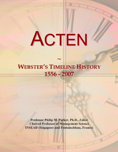 Acten: Webster's Timeline History, 1556 - 2007
