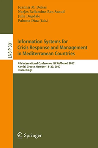 Information Systems for Crisis Response and Management in Mediterranean Countries: 4th International Conference, ISCRAM-med 2017, Xanthi, Greece, October ... Notes in Business Information Processing)