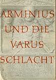 Arminius und die Varusschlacht - Beiträge zu den Forschungen über die Zeit vor 1950 Jahren - Hermann (Hrsg.) Kesting