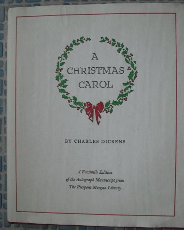 A Christmas Carol: A Facsimile Edition of the Autograph Manuscript in the Pierpont Morgan Library by Charles Dickens (1993-11-24)