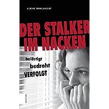 Der Stalker im Nacken: Verfolgt, belästigt und bedroht