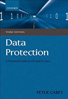 Data Protection: A Practical Guide to UK and EU Law par [Carey, Peter]