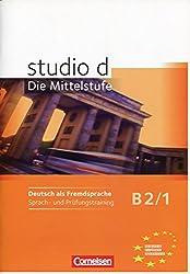 Studio D - Die Mittelstufe: Arbeitsheft Trainieren Und Testen B2