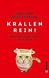 Krallen rein!: Über das wahre Leben mit Katzen