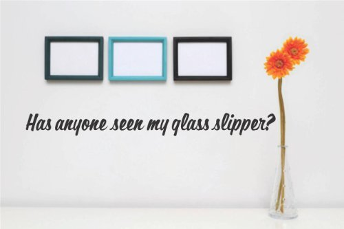 Wandtattoo/Wandaufkleber, Vinyl, Motiv: Has anyone seen my glass slipper? Zitat Home Wohnzimmerdeko - DISCOUNTED SALE ARTIKEL - 22 Farben erhältlich Größe: 20,3 x 101,6 cm