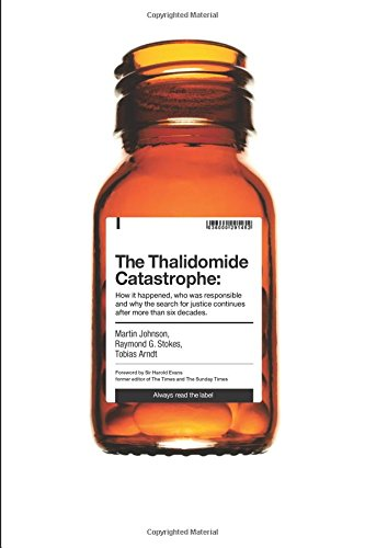 The Thalidomide Catastrophe: How it happened, who was responsible and why the search for justice continues after more than six decades por Martin Johnson