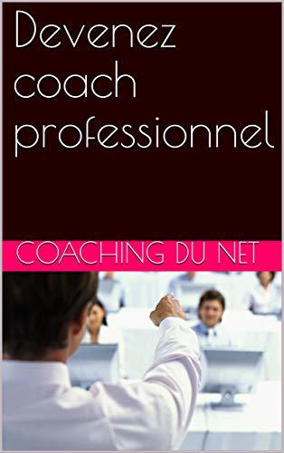 Couverture du livre Devenez coach professionnel