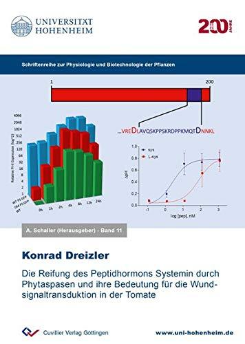 Die Reifung des Peptidhormons Systemin durch Phytaspasen und ihre Bedeutung für die Wundsignaltransduktion in der Tomate (Band 11) (Physiologie und Biotechnologie der Pflanzen)