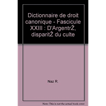 Naz r. - Dictionnaire de droit canonique - fascicule xxiii : d argentré, disparité du culte