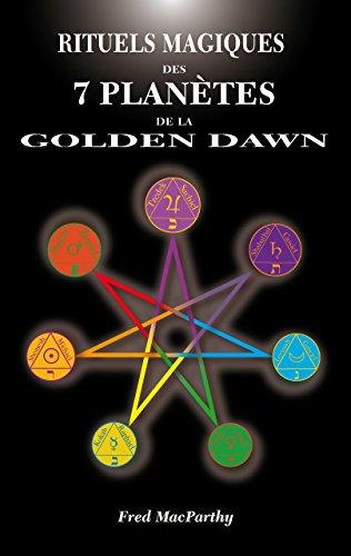 Rituels magiques des 7 planètes de la golden dawn