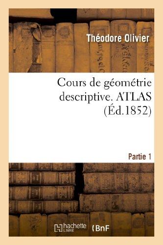 Cours de géométrie descriptive. ATLAS,PART1