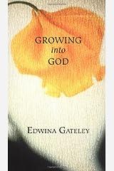 Growing into God Kindle Edition